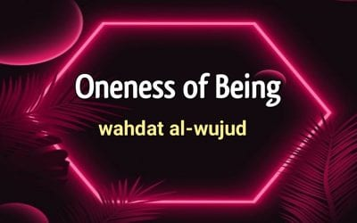 Oneness of Being – Wahdat al-Wujud | Sultan Bahoo Teachings