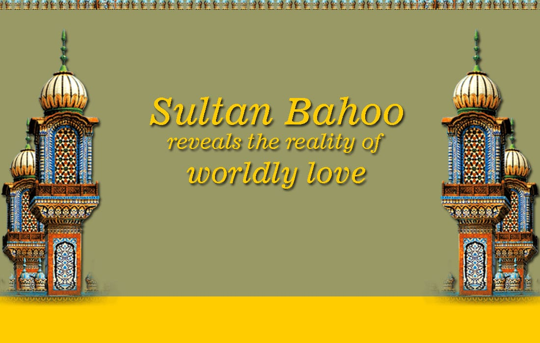 Sultan Bahoo Reveals the Reality of Worldly Love
